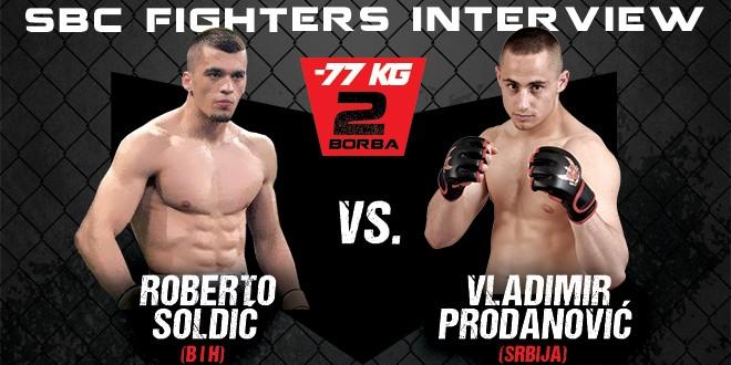 Interview: Roberto Soldić vs Vladimir Prodanović