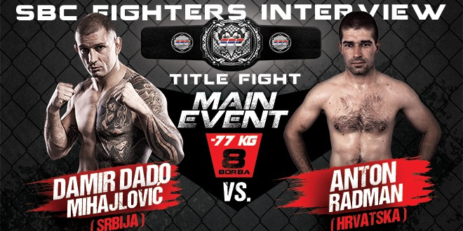 "Interview: DAMIR ""DADO"" MIHAJLOVIĆ vs. ANTON RADMAN, MAIN EVENT"