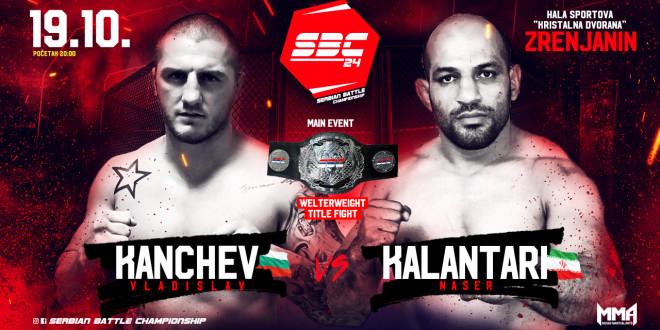 "SBC 24 – Main Event – Vladislav Kanchev vs Naser ""Wandering Fighter"" Kalantari – SBC Welterweight Title Bout"