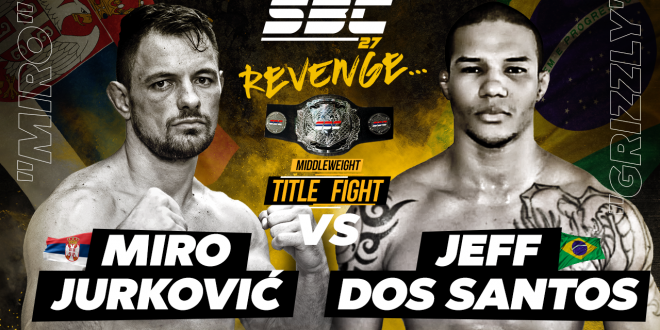 "SBC 27 Revenge, Middleweight Title Bout – Miro Jurković vs Jefferson ""Jeff"" Dos Santos Oliveira"