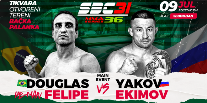"SBC 31 & MMA Series 36 Main Event Bout  Douglas ""He-Man"" Felipe vs. Yakov Ekimov"