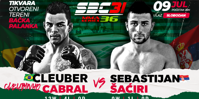 "SBC 31 & MMA Series 36, Cleuber ""Cleubinho"" Cabral vs Sebastijan Šaćiri"