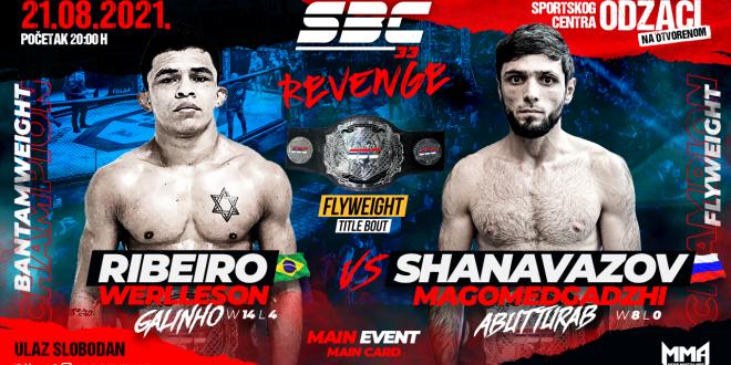 SBC 33 Revenge, MAIN EVENT Flyweight Title Bout  WERLLESON RIBEIRO vs. MAGOMEDGADZHI SHANAVAZOV