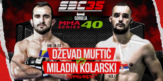 "SBC 35 & Gorilla MMA Series 40, DŽEVAD MUFTIĆ Vs MILADIN ""KANGAROO"" KOLARSKI"