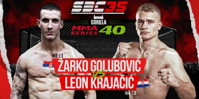 SBC 35 & Gorilla MMA Series 40, ŽARKO GOLUBOVIĆ  Vs LEON KRAJAČIĆ