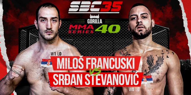SBC 35 & Gorilla MMA Series 40, MILOŠ FRANCUSKI Vs SRĐAN STEVANOVIĆ