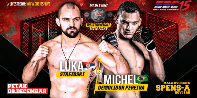 """SBC 15 / Main Event / Luka Strezoski VS Michel """"Demolidor"""" Pereira"""