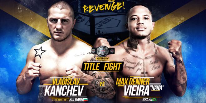"SBC Welterweight Championship Bout  VLADISLAV KANCHEV vs MAX DENNER VIEIRA ""NANA"""