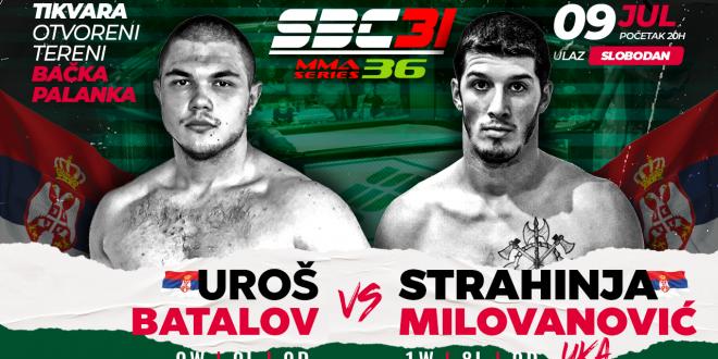 SBC 31 & MMA Series 36, Uroš Batalov vs Strahinja Milovanović