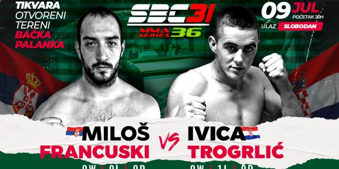 SBC 31 & MMA Series 36, Miloš Francuski vs Ivica Trogrlić