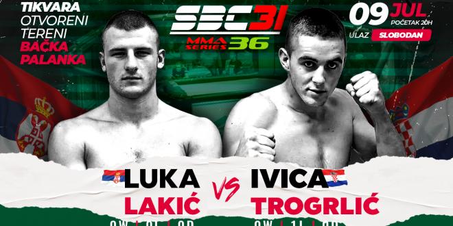 SBC 31 & MMA Series 36, Luka Lakić vs Ivica Trogrlić