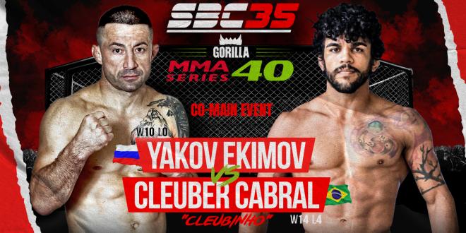 "SBC 35 & Gorilla MMA Series 40, Yakov Ekimov vs Celuber ""Cleubinho"" Cabral"